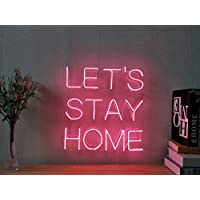 Let's Stay Home Custom Dimmable LED Neon Signs for Wall Decor (Customizable Options: Color, Size, Wall Mounted,Desktop,Hanging in a Window/Ceiling,Electrical/Battery Powered)