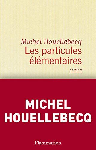 Les particules élémentaires (Fiction Française)
