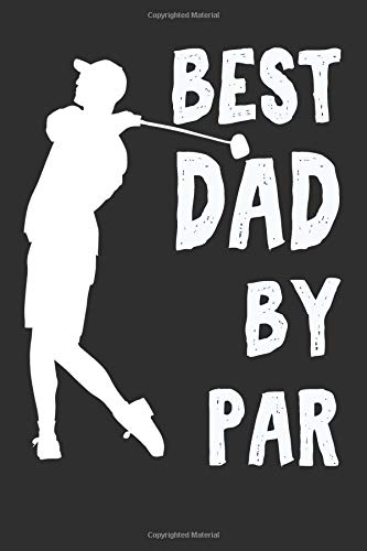 Best Dad By Par: Cool Funny Daddy Golf Gift. Novelty Fathers Day Golf Gift Ideas For Papa por Not Only Journals