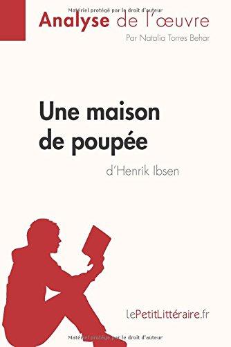Une maison de poupe de Henrik Ibsen (Analyse de l'oeuvre): Comprendre La Littrature Avec Lepetitlittraire.Fr