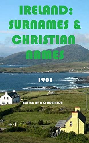 IRELAND: SURNAMES AND CHRISTIAN NAMES (English Edition)