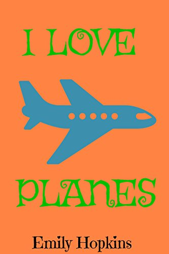 Book cover image for I Love Planes (Children's Rhyming Bedtime Story/ Picture Book / Beginner Reader)