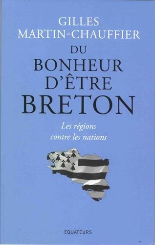 Du bonheur d'être breton : Les régions contre les nations