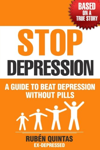 Price comparison product image Stop Depression: A guide to beat depression without pills (Based on a true story)
