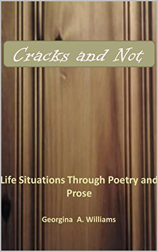 Cracks and Not: Life Situations Through Poetry and Prose (English Edition) (Georgina Williams)