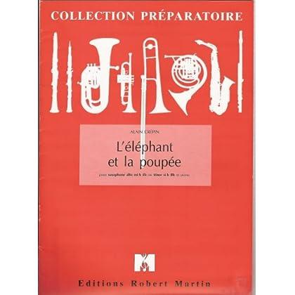 L'éléphant et la poupée : Pour saxophone alto mi bémol ou ténor si bémol et piano (Collection Préparatoire)