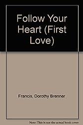 Follow Your Heart (First Love)