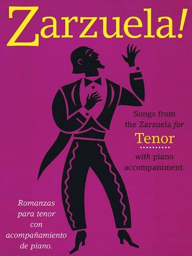Zarzuela!: Songs from the Zarzuela for Tenor With Piano Accompaniment