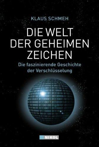 Die Welt der geheimen Zeichen: Die faszinierende Geschichte der Verschl??sselung by Klaus Schmeh (2010-11-06)