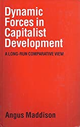 Dynamic Forces in Capitalist Development: A Long-run Comparative View