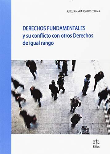 Derechos fundamentales y su conflicto con otros derechos de igual rango