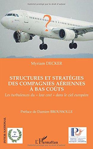 Structures et stratégies des compagnies aériennes à bas coûts : Les turbukences du par Myriam Decker