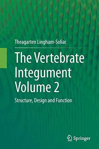 The Vertebrate Integument Volume 2: Structure, Design and Function