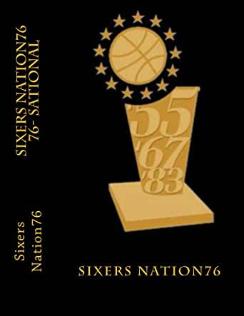 Sixers Nation76 76-Sational eBook: Sixers Nation76: Amazon in
