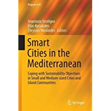 Smart Cities in the Mediterranean: Coping With Sustainability Objectives in Small and Medium-sized Cities