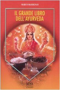Il grande libro dell'ayurveda (I grandi economici Xenia)