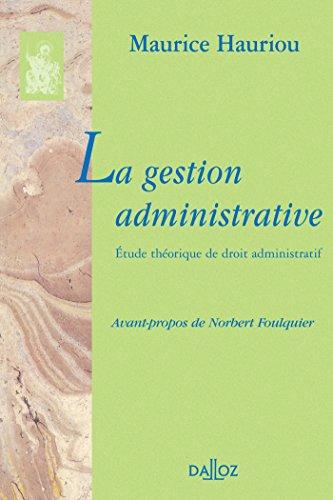 La gestion administrative: Bibliothèque Dalloz par Maurice Hauriou