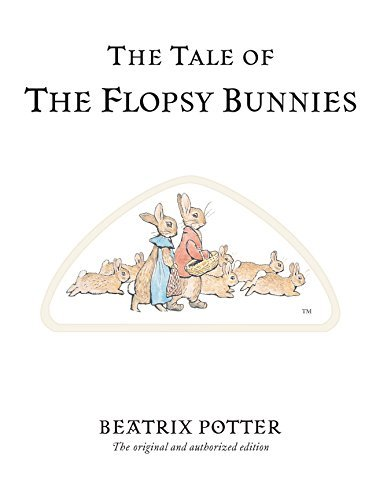 The Tale of the Flopsy Bunnies (Peter Rabbit) by Beatrix Potter (2002-09-16)