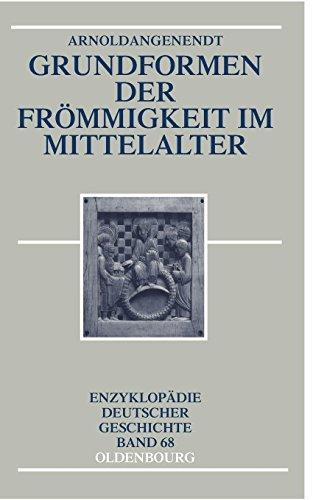 Grundformen der Frömmigkeit im Mittelalter