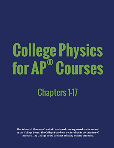 College Physics for AP® Courses: Part 1: Chapters 1-17