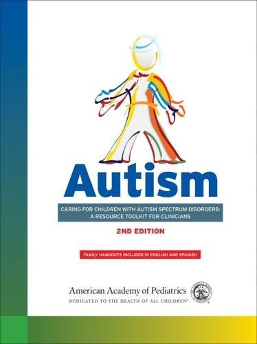 Autism: Caring for Children With Autism Spectrum Disorders: A Resource Toolkit for Clinicians by American Academy of Pediatrics (2012-09-18)