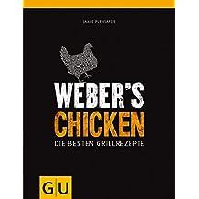 Weber's Chicken: Die besten Grillrezepte (GU Weber Grillen)