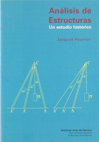 Análisis de estructuras. Un estudio histórico (dura)