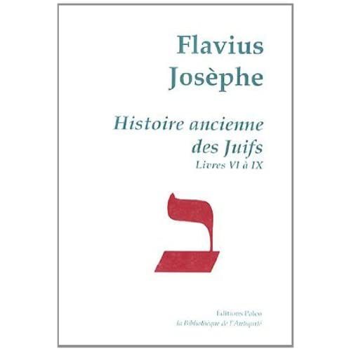 Histoire ancienne des Juifs : Livres VI à IX