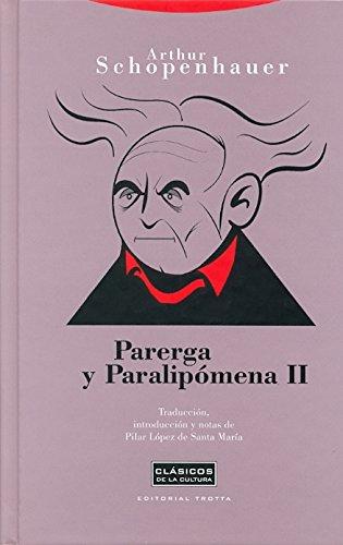 Parerga y paralipómena II (Clásicos de la Cultura) por Arthur Schopenhauer