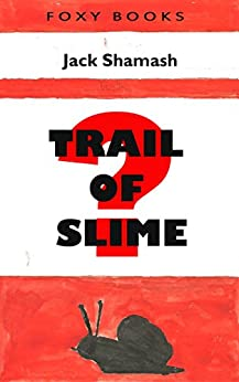 Trail of Slime (Book a Week 1) by [Shamash, Jack]