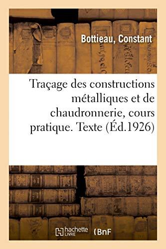 Traçage des constructions métalliques et de chaudronnerie, cours pratique. Texte