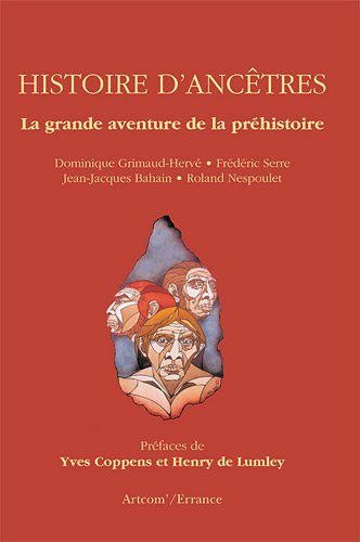 Histoire d'ancêtres : La grande aventure de la Préhistoire par Dominique Grimaud-Hervé