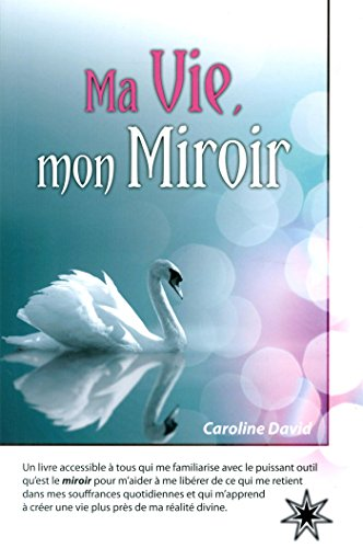 Ma Vie, mon Miroir par Caroline David