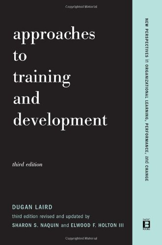 Approaches To Training And Development (New Perspectives in Organizational Learning, Performance & Change)
