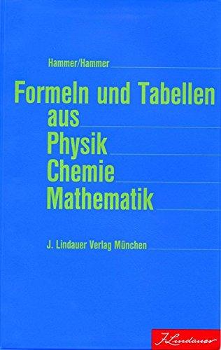 du  hammer Formeln und Tabellen aus Physik Chemie Mathematik: 2. Fassung