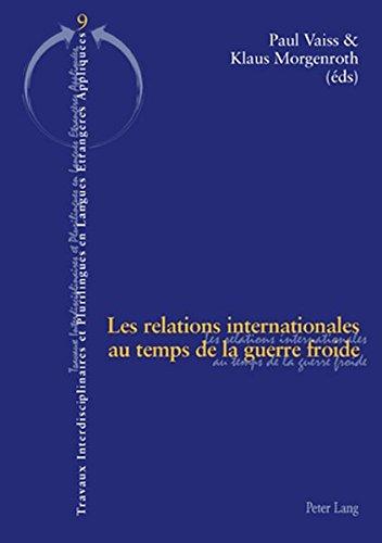 Les Relations Internationales Au Temps de la Guerre Froide