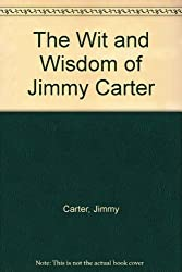 The Wit and Wisdom of Jimmy Carter