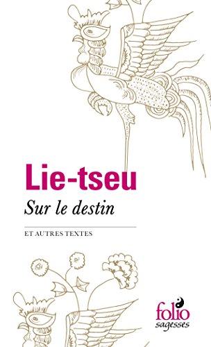 Sur le destin et autres textes par Lie-tseu