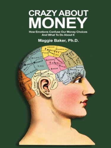 crazy-about-money-how-emotions-confuse-our-money-choices-and-what-to-do-about-it-english-edition