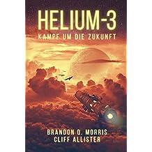 HELIUM-3: Kampf um die Zukunft (German Edition)