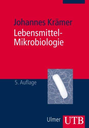 Lebensmittel-Mikrobiologie (Lebensmittel 5)