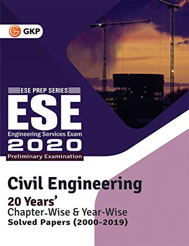 UPSC ESE 2020 : Civil Engineering - Chapter Wise & Year Wise Solved Papers 2000-2019