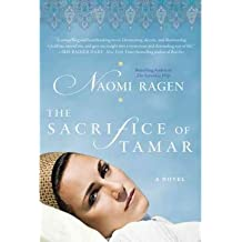 [ THE SACRIFICE OF TAMAR ] The Sacrifice of Tamar By Ragen, Naomi ( Author ) Jul-2010 [ Paperback ]