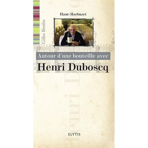 Autour d'une bouteille avec Henri Duboscq