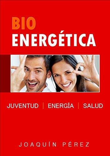 BIO ENERGÉTICA: Salud y Antiaging