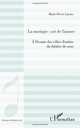 La musique : art de l'aurore