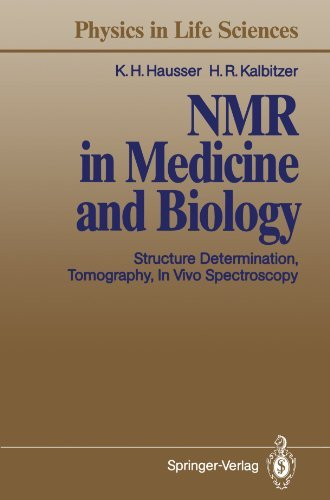 NMR in Medicine and Biology: Structure Determination, Tomography, In Vivo Spectroscopy (Physics in Life Sciences) by Karl H. Hausser (1991-01-01)