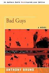 BAD GUYS by Anthony Bruno (2008-05-23)