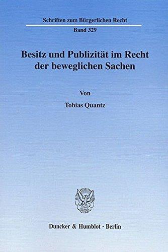 Besitz und Publizität im Recht der beweglichen Sachen. (Schriften zum Bürgerlichen Recht)