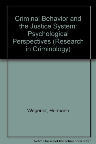 Criminal Behavior and the Justice System: Psychological Perspectives (Research in Criminology)
